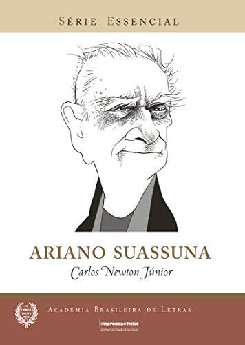 Ariano Suassuna - Volume 93. Coleção Essencial