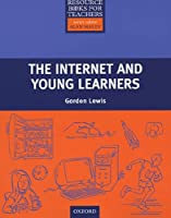 The Internet And Young Learners (Resource Books For Teachers)