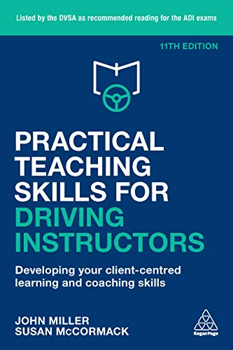 Practical Teaching Skills for Driving Instructors: Developing Your Client-Centred Learning and Coaching Skills (English Edition)