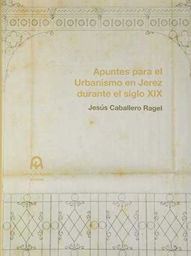 Apuntes para el Urbanismo en Jerez durante el siglo XIX
