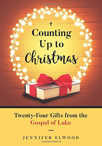 Counting Up To Christmas: 24 Gifts from the Gospel of Luke