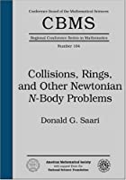 Collisions, Rings, And Other Newtonian N-body Problems (Cbms Regional Conference Series in Mathematics)