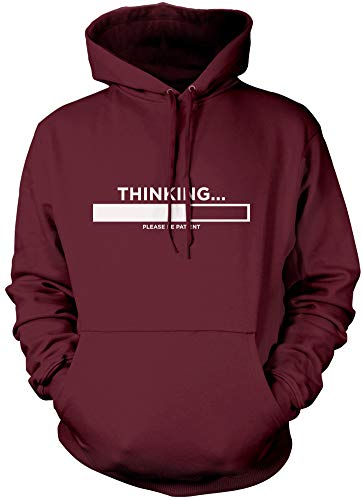 Thinking Please Be Patient Funny Slogan Unisex Adults and Kids Hoodie S Maroon