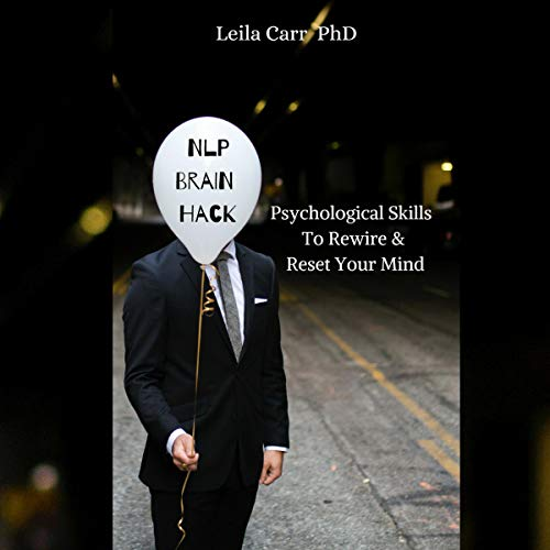 NLP Brain Hack: Psychological Skills to Rewire & Reset Your Mind audiobook cover art