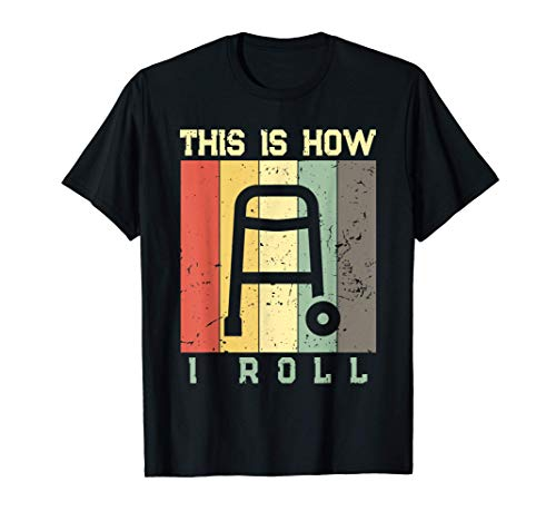 Senior Citizens Walker This Is How I Roll Funny Pun T-Shirt T-Shirt