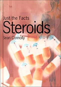 Steroids (Just The Facts) 1575722593 Book Cover