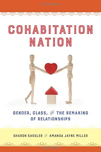 Cohabitation Nation: Gender, Class, and the Remaking of Relationships
