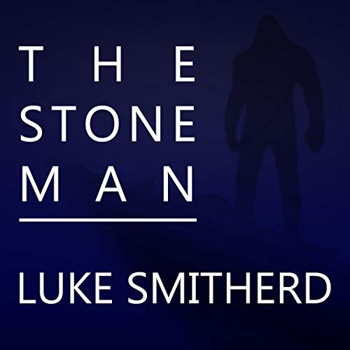 The Stone Man     A Science Fiction Horror Novel              By:                                                                                                                                 Luke Smitherd                               Narrated by:                                                                                                                                 Matt Addis                      Length: 14 hrs and 14 mins     2,469 ratings     Overall 4.3