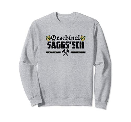 Original sächsisch für Ossis & Sachsen auf ostdeutsch Sweatshirt