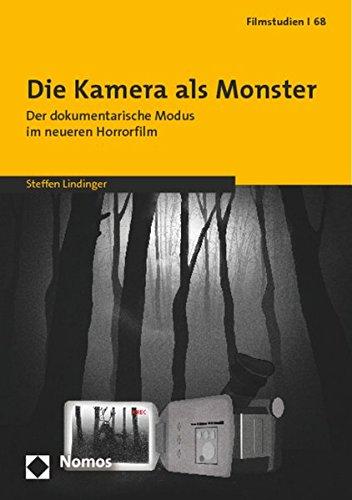 Die Kamera als Monster: Der dokumentarische Modus im neueren Horrorfilm