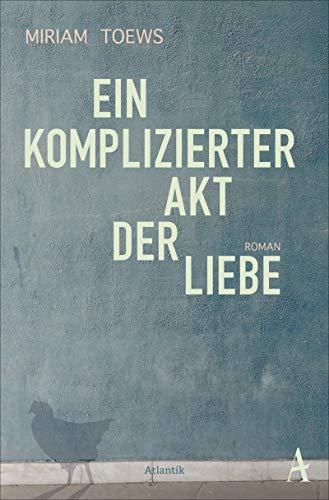 Buchseite und Rezensionen zu 'Ein komplizierter Akt der Liebe: Roman' von Miriam Toews