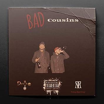 Bad Cousins