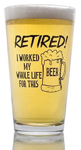 Divertido regalo de jubilación – He trabajado mi vida entera para esta cerveza ahora estoy jubilado – Vaso de cerveza