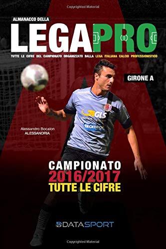 Almanacco della Lega Pro Girone A: Tutte le cifre del terzo livello...