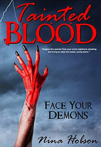 Tainted Blood: Face Your Demons (Tainted Blood Series - Book 1 - A Young Adult Paranormal Horror Novella)
