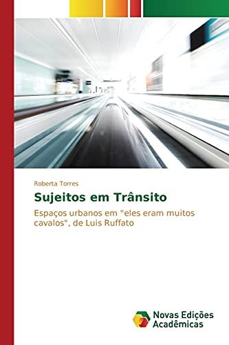 """Sujeitos em Trânsito: Espaços urbanos em """"eles eram muitos cavalos"""", de Luis Ruffato"""