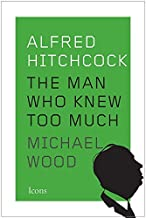 Alfred Hitchcock: The Man Who Knew Too Much (Icons) (English Edition)