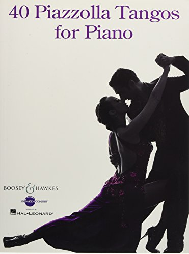 40 Piazzolla Tangos for Piano: Klavier.