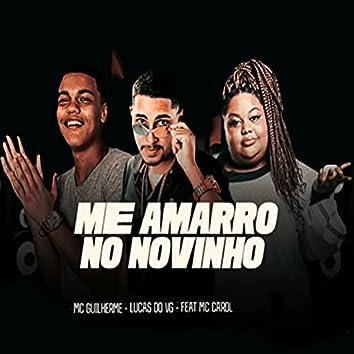 Me Amarro no Novinho (feat. Mc Carol)