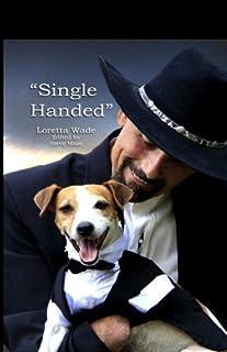 Single Handed: Keith Maze and His Dog Wishbone