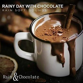 Rainy Day With Chocolate - Rain Soft Sounds