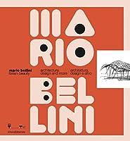Mario Bellini: Italian Beauty: Architecture, Design, and More / Architettura, design e altro