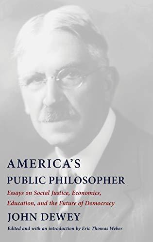 America's Public Philosopher: Essays on Social Justice, Economics, Education, and the Future of Democracy