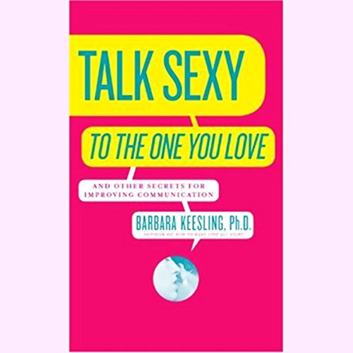 Talk Sexy to the One You Love (and Drive Each Other Wild in Bed) audiobook cover art