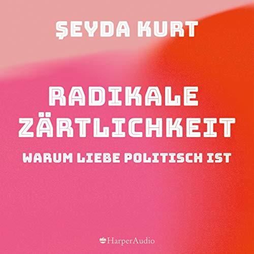 Radikale Zärtlichkeit Titelbild