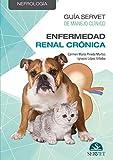 Guía Servet: manejo clínico de La Insuficiencia renal crónica en Pequeños animales - Libros De veterinaria - Editorial Servet