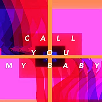 Call You My Baby (feat. Alex Mittelman)