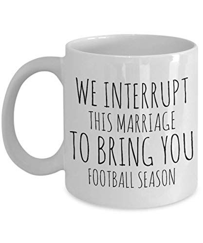 HollyWood & Twine We Interrupt This Marriage to Bring You Football Season Mug Funny Coffee Cup