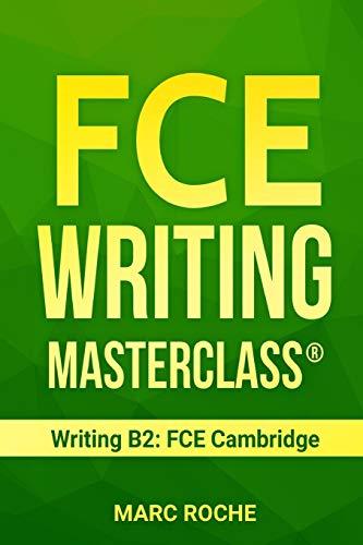 FCE Writing Masterclass ® (Writing B2: FCE Cambridge) (FCE (First Certificate Writing), Band 1)