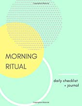 Morning Ritual Journal: Daily Journal Prompts + Checklist for Your Morning Routine