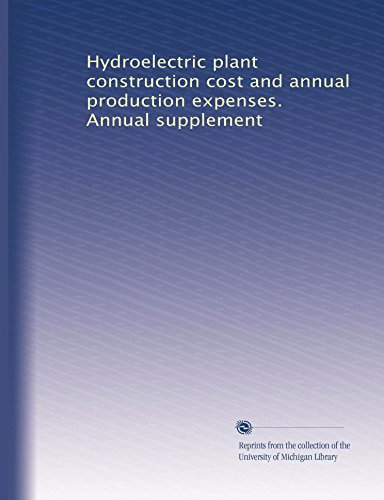 Hydroelectric plant construction cost and annual production expenses. Annual supplement (Volume 2)