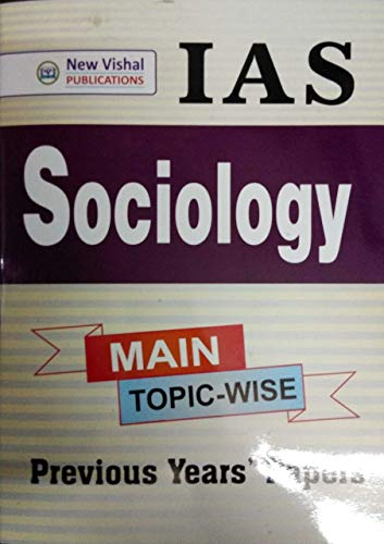 IAS Main Sociology Topic wise Unsolved Question Papers