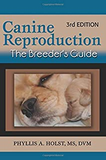 Canine Reproduction: The Breeder's Guide