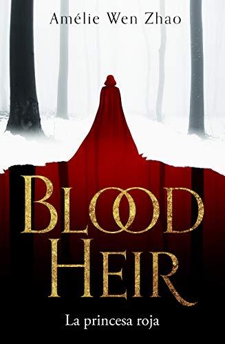La princesa roja (BLOOD HEIR) eBook: Wen Zhao, Amélie: Amazon.es: Tienda Kindle