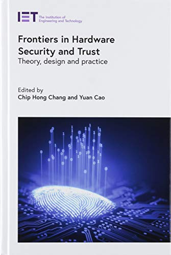 Compare Textbook Prices for Frontiers in Hardware Security and Trust: Theory, design and practice Materials, Circuits and Devices  ISBN 9781785619274 by Chang, Chip Hong,Cao, Yuan