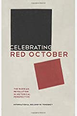 Celebrating Red October: The Russian Revolution in Historical Perspective Paperback