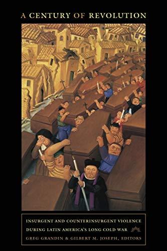 A Century of Revolution: Insurgent and Counterinsurgent...