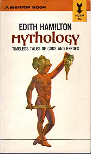 By Edith Hamilton - Mythology: Timeless Tales of Gods and Heroes (7.2.1999)