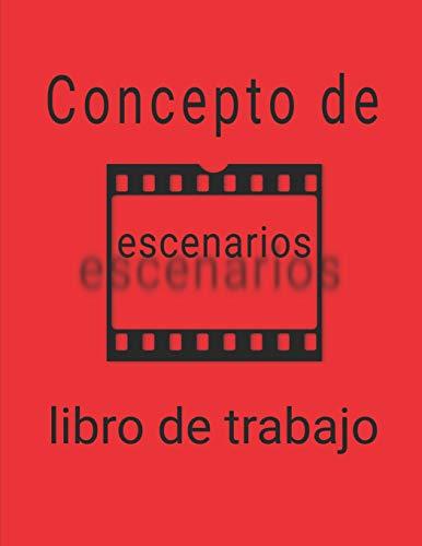 Concepto de escenarios libro de trabajo: Un cuaderno de trabajo para conceptos de escenarios