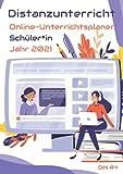 Online-Unterrichtsplaner für Schüler*in | Distanzunterricht | 2021: Organisationshilfe für den Schulalltag | DIN A4