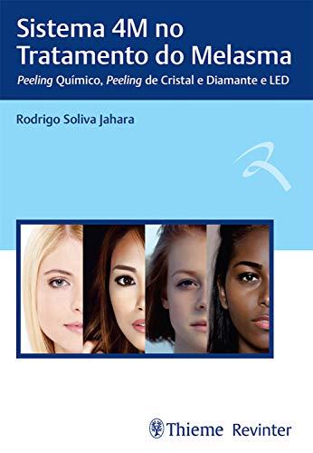 Sistema 4M no Tratamento do Melasma: Peeling Químico, Peeling de Cristal e Diamante e LED (Portuguese Edition)