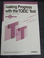 Making Progress with the TOEIC Test―新TOEICテスト実践ミニ演習15