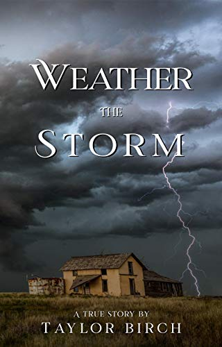 Weather the Storm: A True Story