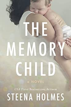 The Memory Child by [Steena Holmes]