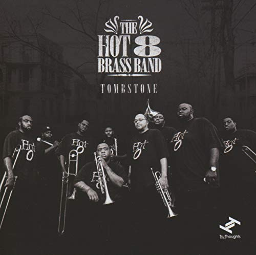 The Hot 8 & Brass Band - Tombstone