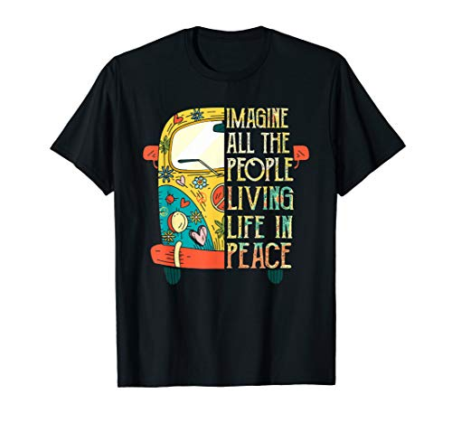 Imagine All The People Living Life In Peace Hippie Shirt